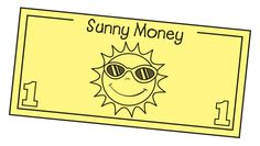 FREE SUNNY MONEY DOWNLOAD~  Each spring, introduce sunny money to your students. Cut out copies of the sun-themed money patterns. Students earn sunny money by completing homework and demonstrating other exemplary behaviors. At the end of each week, students may purchase items from the Sunny Money Store, which is stocked with inexpensive rewards. It's a great way to promote positive behavior during a time of year when student energy is high!
