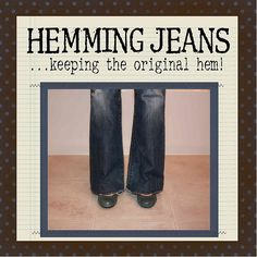 NO-CUT HEMMING! Tutorial: How to Hem Jeans WITHOUT ANY CUTTING - keep the original hem and you can't even tell they've been hemmed. Look at this tutorial before you try any other method! I've been using this method for 8+ years