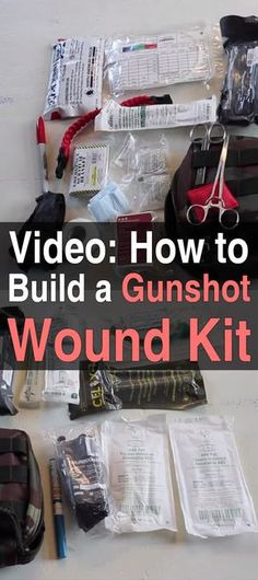 How to Build a Gunshot Wound Kit. Watch this video to learn the medical suppliers you need. #SHTF #Prepared