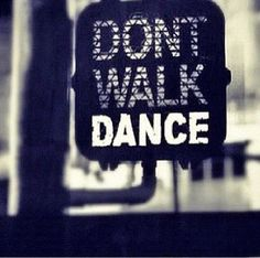 just love this quote...can imagine doing this at the traffic lights :-) Dance