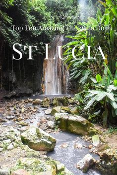 Amazing things to do while staying on the beautiful island of St Lucia