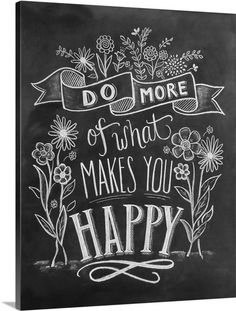 "Typography chalkboard art - ""Do More Of What Makes You Happy"" handlettering wall Art by Lily and Val from Great BIG Canvas Chalkboard Lettering, Chalkboard Designs, Chalkboard Paint, Chalkboard Ideas, Chalkboard Art Quotes, Chalk Quotes, Blackboard Art, Chalkboard Doodles, Hand Lettering Quotes"