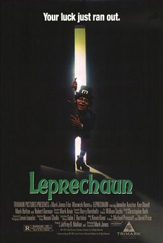Watching the Leprechaun movies in the basement with my dad and getting scared to death.