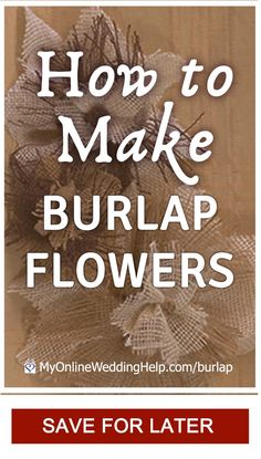 Instructions for how to make burlap flowers in a unique, design. Written step-by-step, infographic, and video for three-level, two-tone burlap flowers. Burlap Flowers, Diy Flowers, Fabric Flowers, Diy Wedding, Rustic Wedding, Farm Wedding, Elegant Wedding, Wedding Ideas, Burlap Flower Tutorial