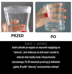 "Jeżeli szklanki po wyjęciu ze zmywarki wyglądają na ""mleczne"", jest widoczny na nich osad i zacieki to nalej do nich ... Simple Life Hacks, Green Cleaning, Good To Know, Home Remedies, Diy And Crafts, Aqua, Personal Care, Good Things, Tips"