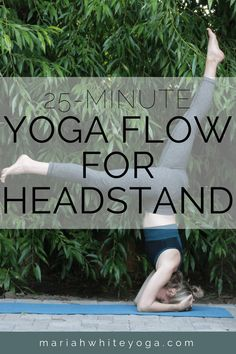 Vinyasa Flow for Headstand - Mariah White Yoga Yin Yoga, Bikram Yoga, Yoga Meditation, Vinyasa Yoga, Yoga Inversions, Yoga Sequences, Yoga Poses, Vinyasa Flow Sequence, Yoga Headstand