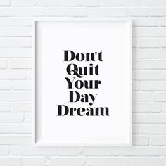 'don't quit your daydream' print by the motivated type | notonthehighstreet.com