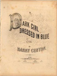 Old Lettering Sheet Music Cover {in love with the details} // Dark Girl Dressed in Blue Old Sheet Music, Vintage Sheet Music, Vintage Type, Vintage Prints, Music Covers, Book Covers, Blue Song, Vintage Typography, Type Design