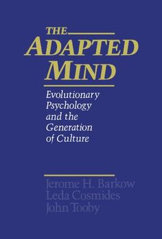 The Adapted Mind Evolutionary Psychology And Generat