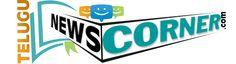 Telugunewscorner: Telugu News  |Movie News | Review | Trailers | All Political News & 2014 Elections Live Updates