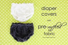 Diaper cover tutorial with the softest pre-ruffled fabric.
