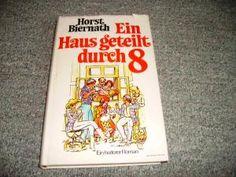 gebrauchtes Buch – Horst Biernath – Ein Haus geteilt durch 8