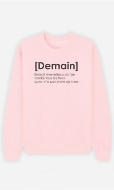 Sweat Rose Demain Définition Casual Hijab Outfit, Casual Outfits, Fashion Outfits, Cute Shirts, Funny Shirts, Sweet Shirt, Sweatshirt Refashion, Mens Sweatshirts, Printed Shirts