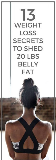 13 weight loss secrets to shed 20 pounds fast. #weightloss #healthylifestyle #weightlosstips