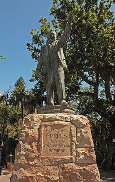 "This statue of Cecil John Rhodes is found in the Cape Town Company Gardens. The inscription reads ""Your Hinterland Is There"" refering to his vision for an expanded British Empire across Africa"