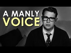 How to Develop a Manly Voice [VIDEO] | The Art of Manliness