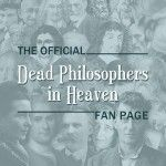 Dead Philosophers in Heaven -
