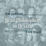 Dead Philosophers in Heaven -