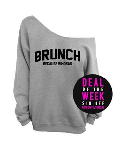 Brunch - Because Mimosas  - Gray Slouchy Oversized Sweatshirt Etsy. I need this! We all need this!