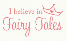 I believe in Fairy Tales Vinyl Lettering by OZAVinylGraphics