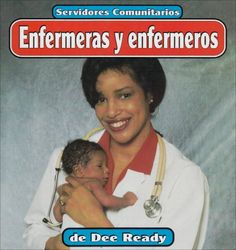 Enfermeras y enfermeros (Servidores Comunitarios) (Spanish Edition) by Ready http://www.amazon.com/dp/1560658010/ref=cm_sw_r_pi_dp_AJ9fwb18VGZCJ