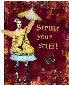 """Strutt your Stuff"" by Amanda Howard of Maygreen Fairies"