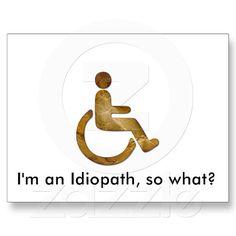 I'm an Idiopath, so what? Postcard