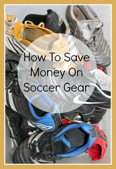 How to spend close to ZERO on soccer gear.