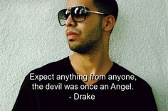 drake quotes | drake, quotes, sayings, life, wisdom, deep, short, witty