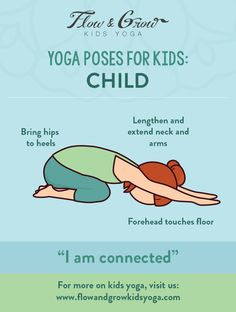 Yoga Poses for Kids - Child's Pose This magnificent pose is relaxing most of the time. If your body does not love this pose, though, it's okay. Not everybody is made for every pose. Tight hipped friends may take some time to like this pose and friends with knees injuries may avoid it all together.