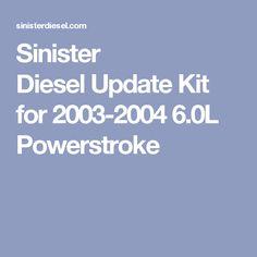 Sinister Diesel Update Kit For 2003 2004 6 0l Powerstroke With Images Powerstroke Diesel Sinister