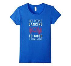 Amazon.com: Nice people dancing to good Techno music T-shirt: Clothing