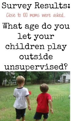 """Do you let your kids play outside … unsupervised  What age is """"the right age"""" for this"""