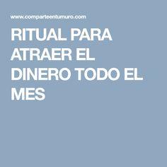 RITUAL PARA ATRAER EL DINERO TODO EL MES
