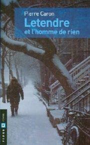 Letendre et l'Homme de Rien - Pierre Caron