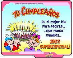 Tu cumpleaños es el mejor día para decirte... que nunca cambies