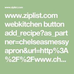 www.ziplist.com webkitchen button add_recipe?as_partner=chelseasmessyapron&url=http%3A%2F%2Fwww.chelseasmessyapron.com%2Fgrilled-chicken-marinade%2F