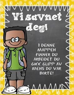 """We missed you""! Freebie from Joy of Teaching! 6 different file folder covers to fill with info and work to those students absent from school. Both in English and Norwegian!"