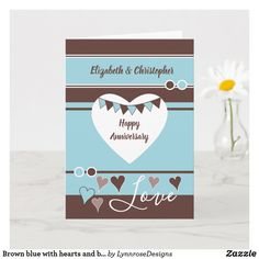 Brown blue with hearts and bunting anniversary card Wedding Anniversary Greeting Cards, Happy Anniversary, Love Wishes, Custom Greeting Cards, Plant Design, Happy Day, Thoughtful Gifts, Yellow Flowers, Love Heart