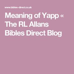 Meaning of Yapp « The RL Allans Bibles Direct Blog