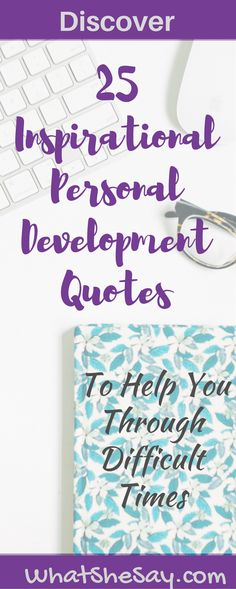 25 Inspirational and Personal Development Quotes To Help You In Difficult Times - If you're currently experiencing challenges or difficulty in your life's journey, consider these words of inspiration and encouragement to help you in your journey forward. Development Quotes, Personal Development, Good Quotes, Inspirational Quotes, Motivational Quotes, Thanksgiving Quotes, Change Your Life, Best Blogs, Health Motivation