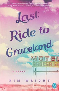 """""""Last Ride to Graceland"""" by Kim Wright"""