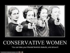 Marxist Feminist Dialectic :P Divas, Conservative Politics, Right Wing, Make Me Smile, Laughter, Guns, Hilarious, Funny Shit, Feelings