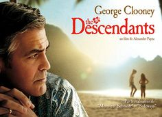 The Descendants...one of my absolute favorites. Real life is messy.