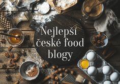 Máte je tu. Nejlepší české food blogy, jejichž autoři to prostě umí. V článku najdete jejich fotky, odkazy i krátké povídání o každém z nich. Dobrou chuť! Foodies, Blog, Blogging