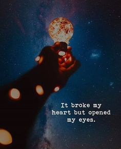 Quotes : It broke my heart but opened my eyes. Positive Quotes : It broke my heart but opened my eyes.Positive Quotes : It broke my heart but opened my eyes. True Quotes, Great Quotes, Quotes To Live By, Motivational Quotes, Inspirational Quotes, Worth Quotes, Quotes Positive, Positiv Quotes, Open My Eyes