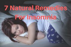 7 Natural Remedies For Insomnia -