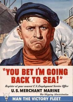 Merchant Marine-My grandfather was a merchant marine-The ship he was on sank he saved many lives that night plus the ships dog! IMO Merchant Marines NEVER get enough credit!