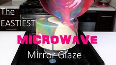 5 ingredient mirror glaze recipe! It's so easy, it can be fully prepared in the microwave!!!