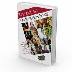 Tout savoir sur... ...Les femmes et le vin Magali Reme, fondatrice des Sommelières est co-auteur de ce livre publié en avril 2014. Trouvez-le ici : http://bit.ly/1oxGKZm